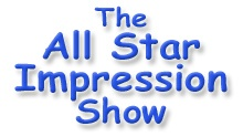 The All Star Impressions Show