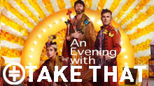 An Evening With Take That - Standby Tickets