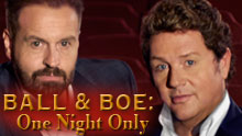 Ball And Boe: One Night Only