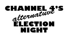 Channel 4's Alternative Election Night