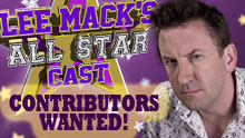 Lee Mack's All Star Cast - Contributors Wanted!