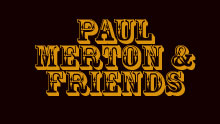 Paul Merton & Friends