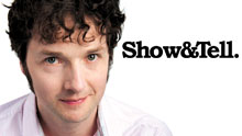 Show & Tell Hosted By Chris Addison