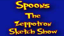 Spoons The Zeppotron Sketch Show