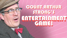 Count Arthur Strong's Entertainment Game