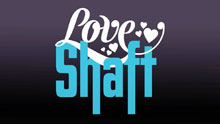Love Shaft