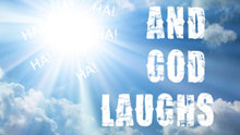And God Laughs
