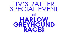 ITV's Rather Special Event At Harlow Greyhound Races